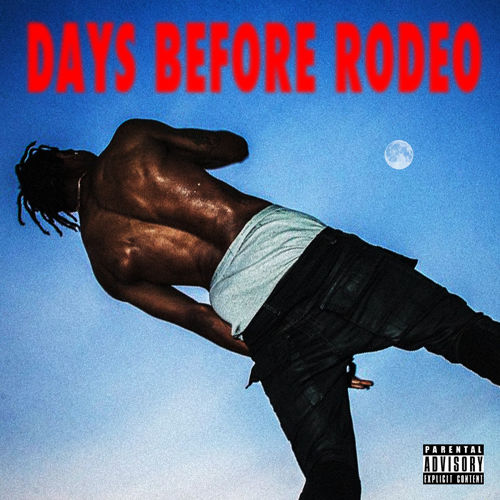 days before rodeo travis scott